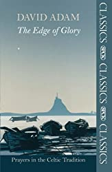 The Edge of Glory: Prayers in the Celtic Tradition (SPCK Classics)