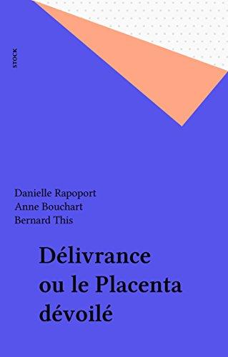 Délivrance ou le Placenta dévoilé