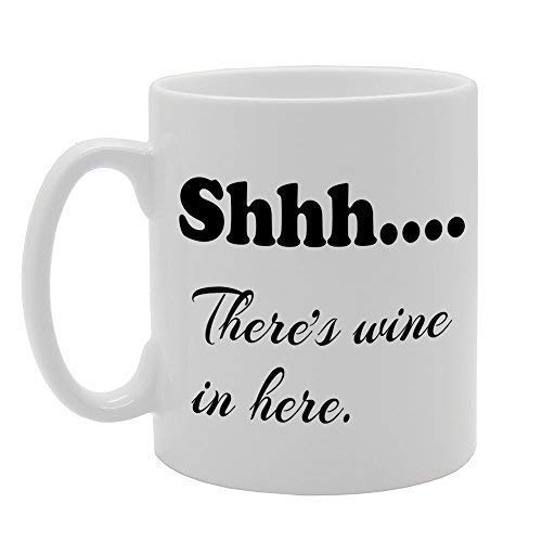 Shh There's Wine In Here Coffee Mugs Funny Women Office Mug Gifts Classic White Ceramic Mug Cup 11oz Becher Classic White Wine