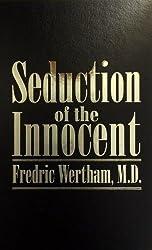 Seduction of the Innocent by Fredric Wertham MD (1999-03-30)