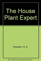 The House Plant Expert by D. G. Hessayon (1981-08-01)