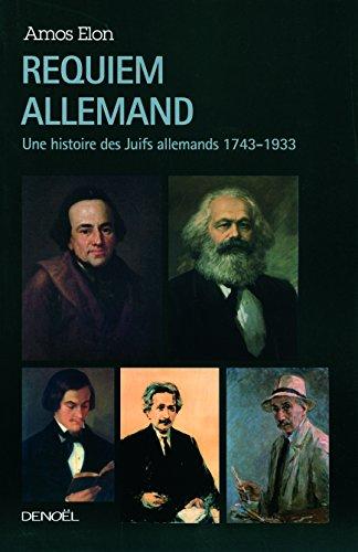 Requiem allemand : Une histoire des Juifs allemands 1743-1933