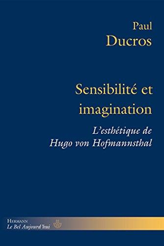 Sensibilité et imagination: L'esthétique de Hugo von Hofmannsthal