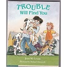 Trouble Will Find You by Joan M. Lexau (1994-03-28)