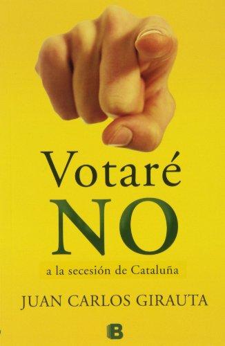 Votaré no (No ficción) por Juan Carlos Girauta