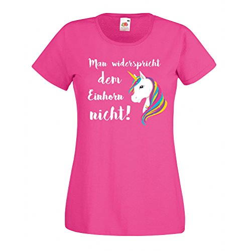 EINHORN Motiv Damen Mädchen T-Shirt Man widerspricht dem Unicorn nicht Ladyfit Fuchsia S (Nichts Mädchen T-shirt)