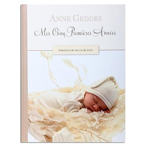 Anne Geddes Bébé - Mes cinq premières années - Anne Geddes: