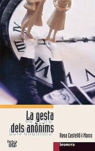 La gesta dels anònims par  Rosa Castelló Morro