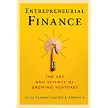Entrepreneurial Finance: The Art and Science of Growing Ventures (English Edition)