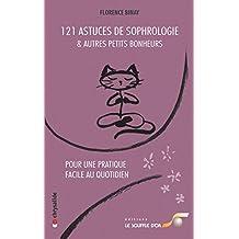 121 astuces de sophrologie et autres petits bonheurs: Pour une pratique facile au quotidien