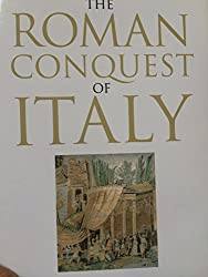 The Roman Conquest of Italy