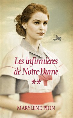 Les infirmières de Notre-Dame, tomes 3 & 4. Évelina / Sur le front