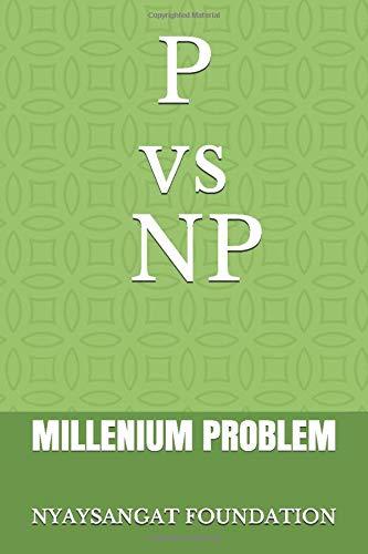 P vs NP: MILLENIUM PROBLEM