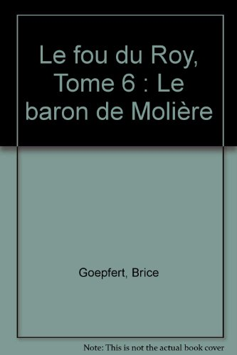Le Fou du roy, tome 6 : Le baron de Molière