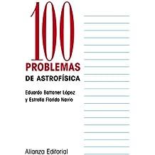 100 Problemas de Astrofísica (Cien Problemas)