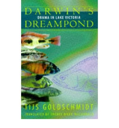 [(Darwin's Dreampond: Drama on Lake Victoria)] [Author: Tijs Goldschmidt] published on (April, 1998)