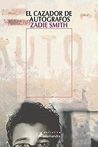 El cazador de autógrafos par Zadie Smith