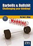 #9: Barbells and BullShit: Challenging your thinking!