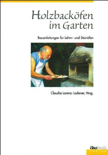 Holzbacköfen im Garten: Bauanleitungen für Lehm- und - Bauen Pizzaofen Garten Selbst