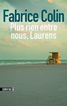 Plus rien entre nous Laurens par [COLIN, Fabrice]