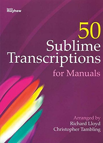TAMBLING C: 50 SUBLIME TRANSCRIPTIONS FOR MANUALES ORGANO (MANUALE)