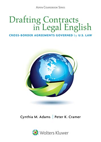 Drafting Contracts in Legal English: Cross-border Agreements Governed by U.S. Law (Aspen Coursebook Series) (English Edition)