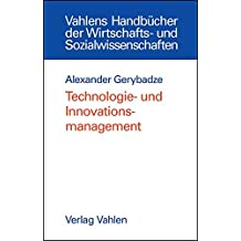 Technologie- und Innovationsmanagement: Strategie, Organisation und Implementierung