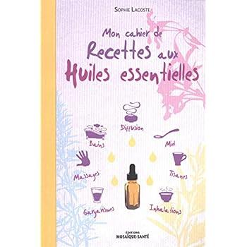 Mon cahier de recettes aux huiles essentielles