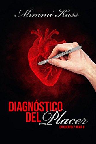 Diagnostico del placer: Volume 2 (En cuerpo y alma) por Mimmi Kass