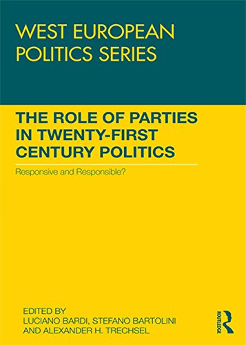 The Role of Parties in Twenty-First Century Politics: Responsive and Responsible? (West European Politics Series) (English Edition)