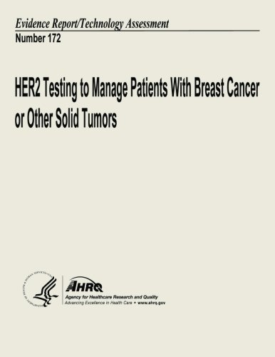 HER2 Testing to Manage Patients With Breast Cancer and Other Solid Tumors: Evidence Report/Technology Assessment Number 172