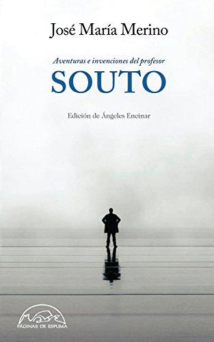 Aventuras e invenciones del Profesor Souto (Voces / Literatura nº 246) por José María Merino