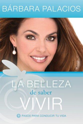 La belleza de saber vivir por Bárbara Palacios