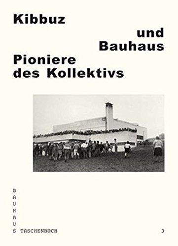 Kibbuz und Bauhaus. Pioniere des Kollektivs (Bauhaus Taschenbuch) (Bar Bauhaus)