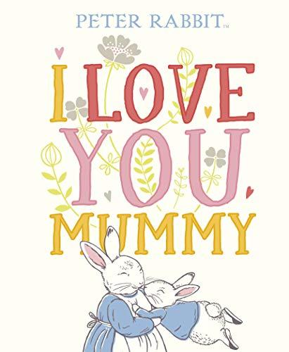Peter Rabbit I Love You Mummy (English Edition)