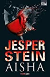 Aisha: Thriller (Axel Steen ermittelt, Band 4) - Jesper Stein
