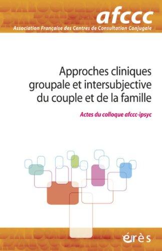Approches cliniques groupale et intersubjective du couple et de la famille par AFCCC
