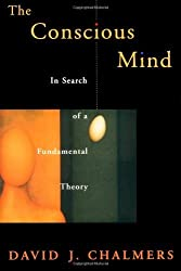 The Conscious Mind: In Search of a Fundamental Theory (Philosophy of Mind) by David J. Chalmers (1996-05-09)