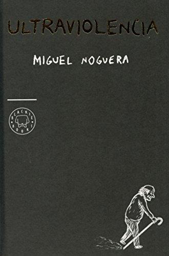 Ultraviolencia por Miguel Noguera