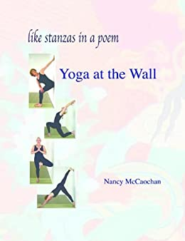 Like Stanzas in a Poem: Yoga at the Wall (English Edition ...