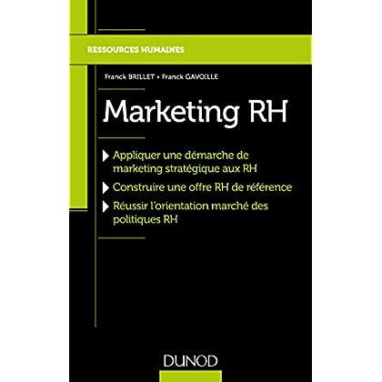 Marketing RH - Réussir l'orientation marché de la politique RH