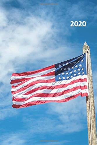 2020: American Flag Old Glory Useful Planner Calendar Organizer Daily Weekly Monthly Student for proud army mom - Old Glory American Flag