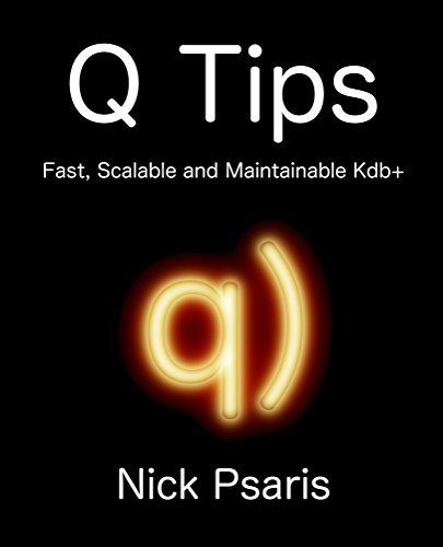 q-tips-fast-scalable-and-maintainable-kdb-english-edition