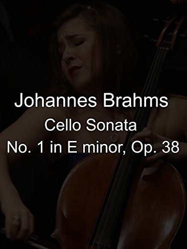 Cello Sonata No. 1 in E minor, Op. 38 by Johannes Brahms [OV]