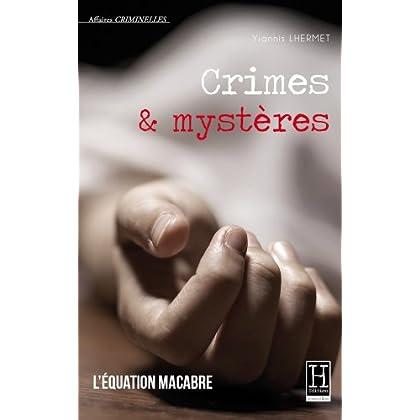 Crimes et mystères : L'équation macabre