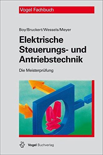 Elektrische Steuerungs- und Antriebstechnik (Die Meisterprüfung)
