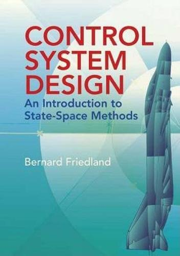 Control System Design: An Introduction to State-Space Methods (Dover Books on Electrical Engineering)