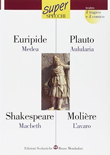 Medea-Macbeth-Aulularia-L'avaro