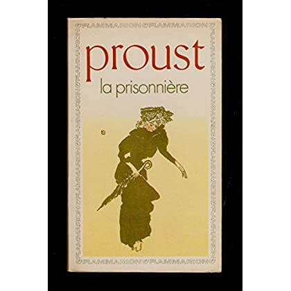 La prisonnière - édition du texte, chronologie, introduction, bibliographie par Jean Milly - Marcel Proust