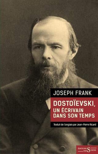 Dostoïevski, un écrivain dans son temps par  (Broché - Feb 21, 2019)
